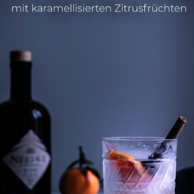 Winterlicher Needle Gin Tonic mit karamellisierten Zitrusfrüchten