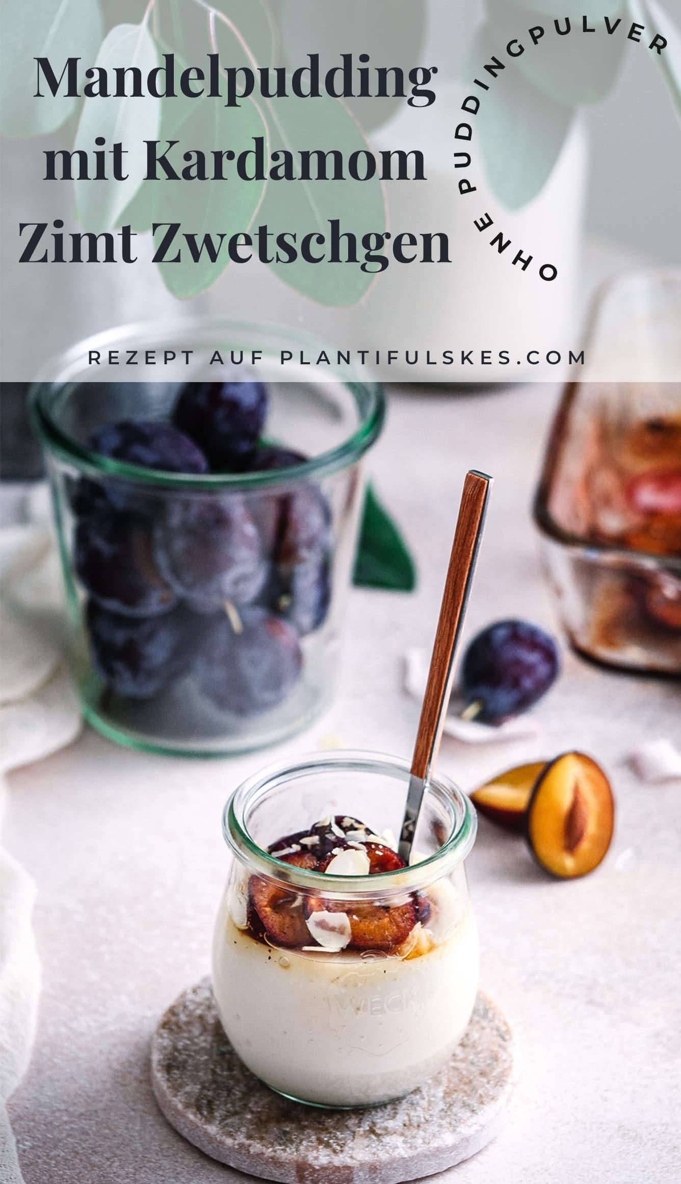 Mandelpudding Rezept mit Zwetschgen. Vegan, low carb. Pudding Rezept, einfach, gesund. Schnell, ohne ei, Laktosefrei, ohne Puddingpulver. Zwetschgen einkochen. Ayurveda Dessert #happymoodfood
