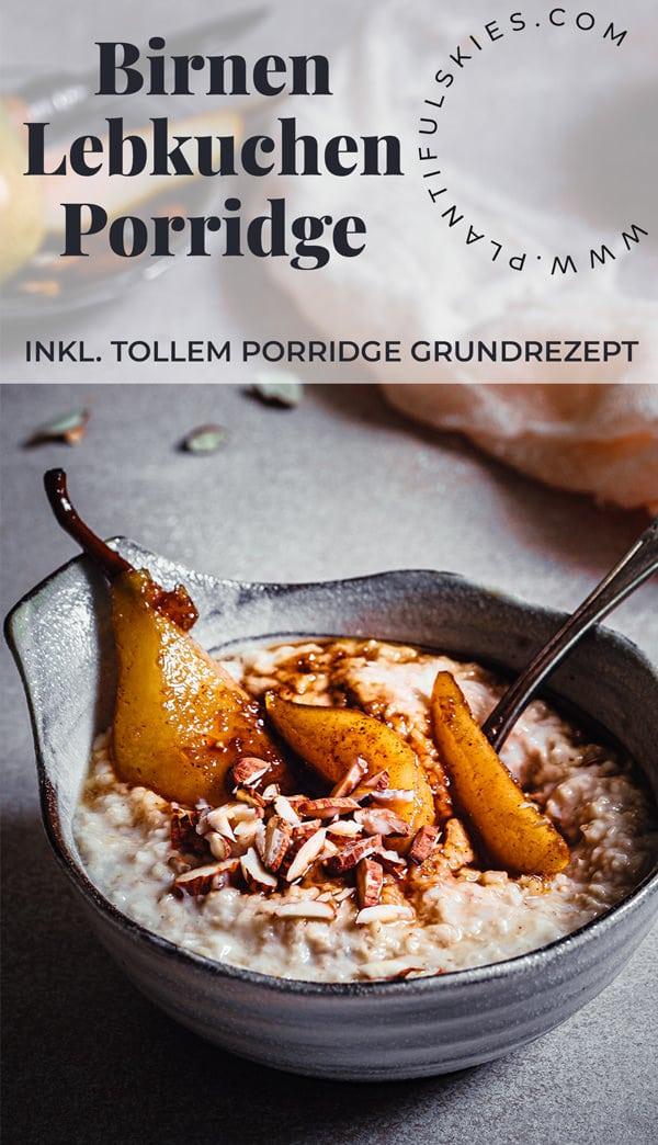 Porridge Rezept mit Lebkuchen Birnen. Plus Porridge Grundrezept. Gesund und Schnell mit Haferflocken. Einfach mit Mandelmilch. Auch zum Abnehmen. #porridge @happymoodfood